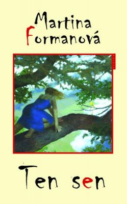 Martina Formanová: Ten sen
