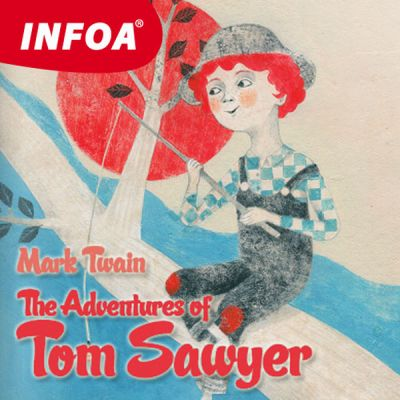 Mark Twain: The Adventures of Tom Sawyer