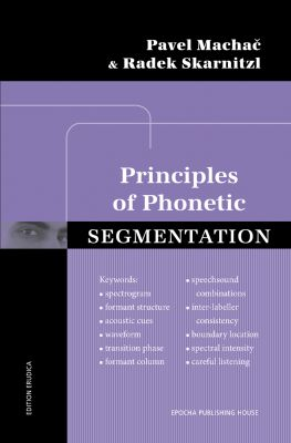 Radek Skarnitzl: Principles of Phonetic Segmentation