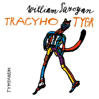William Saroyan: Tracyho Tygr
