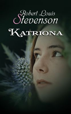 Robert Louis Stevenson: Katriona