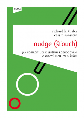 Cass R. Sunstein: Nudge (Šťouch)