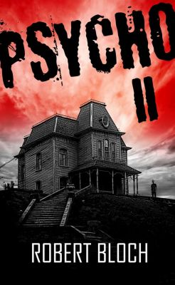 Robert Bloch: Psycho II