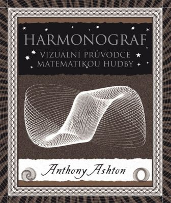 Anthony Ashton: Harmonograf
