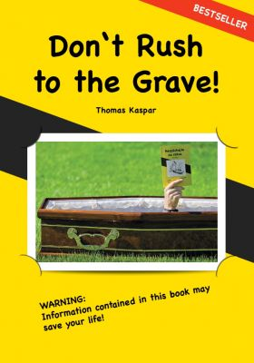 Thomas Kaspar: Don't Rush to the Grave!