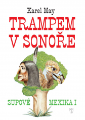 Karel May: Trampem v Sonoře
