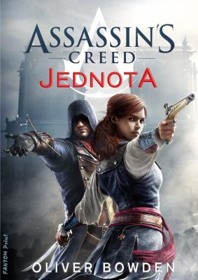 Oliver Bowden: Assassin's Creed: Jednota