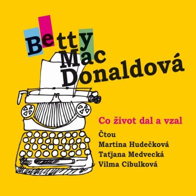 Betty MacDonaldová: Co život dal a vzal