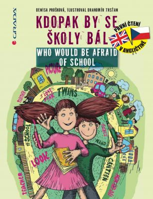 Drahomír Trsťan: Kdopak by se školy bál/Who Would Be Afraid of School
