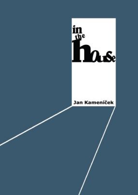 Jan Kameníček: In the House