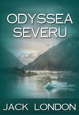 Jack London: Odyssea severu