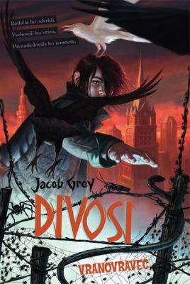 Jacob Grey: Divosi: Vranovravec