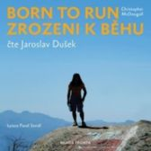 Christopher McDougall: Born to Run. Zrozeni k běhu
