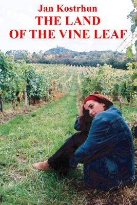 Jan Kostrhun: The Land of the Vine Leaf