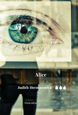 Judith Hermannová: Alice