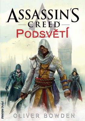 Oliver Bowden: Assassin's Creed: Podsvětí