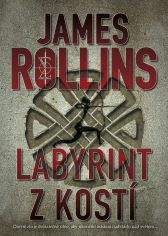 James Rollins: Labyrint z kostí