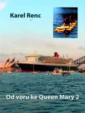 Karel Renc: Od voru ke Queen Mary 2