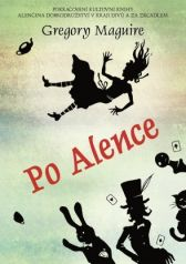 Gregory Maguire: Po Alence