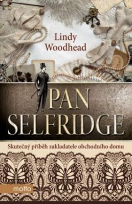 Lindy Woodhead: Pan Selfridge