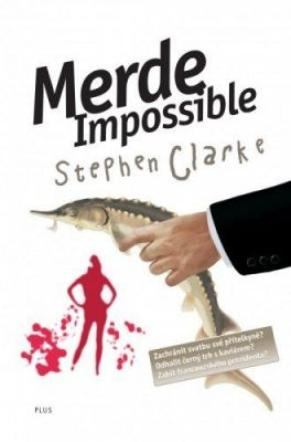 Stephen Clarke: Merde Impossible