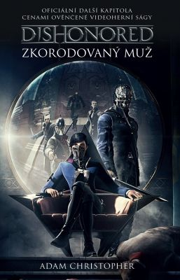 Adam Christopher: Dishonored - Zkorodovaný muž