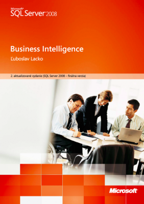 Ľuboslav Lacko: Business Intelligence na platforme Microsoft SQL Server 2008