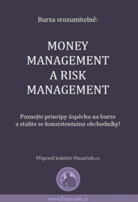 Burza srozumitelně: Money management a risk management