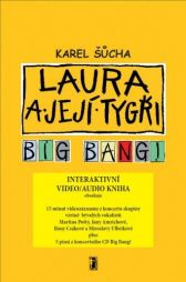Karel Šůcha: Laura a její tygři - Big Bang! (video/audio kniha)