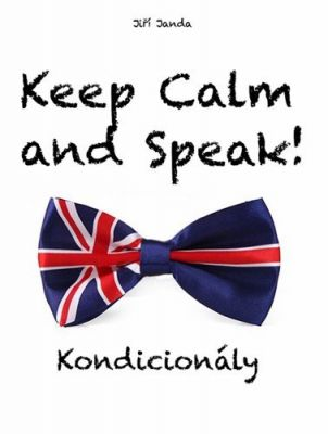Jiří Janda: Keep Calm and Speak! Kondicionály