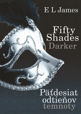 E L James: Fifty Shades Darker : Päťdesiat odtieňov temnoty