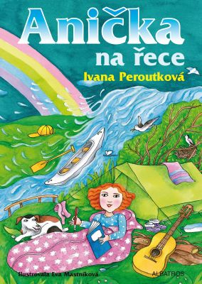 Eva Mastníková: Anička na řece