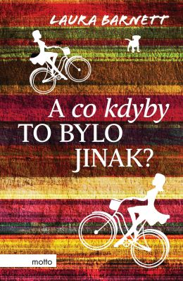 Laura Barnett: A co kdyby to bylo jinak?