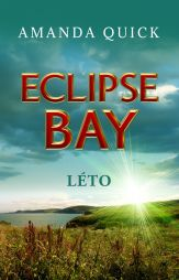 Amanda Quick: Eclipse Bay - Léto