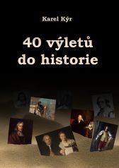 Karel Kýr: 40 výletů do historie