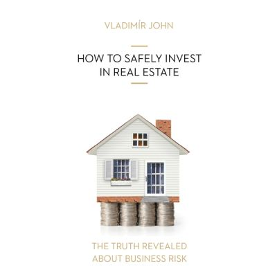 Vladimir John: HOW TO SAFELY INVEST IN REAL ESTATE
