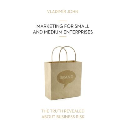Vladimir John: MARKETING FOR  SMALL AND MEDIUM ENTERPRISES