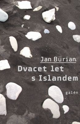 Jan Burian: Dvacet let s Islandem
