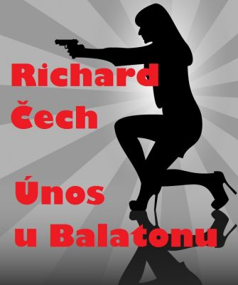 Richard Čech: Únos u Balatonu