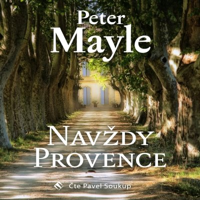 Peter Mayle: Navždy Provence