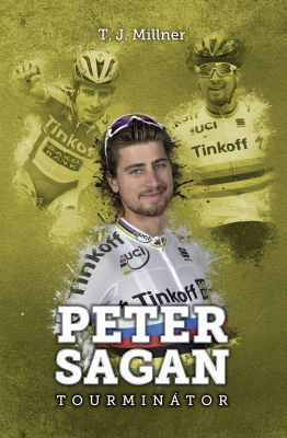 T.J. Millner: Peter Sagan: tourminátor