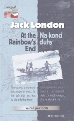 Jack London: Na konci duhy / At the Rainbow´s End