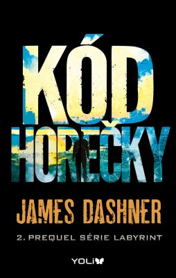 James Dashner: Labyrint prequel 2 – Kód horečky