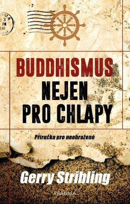 Gerry Stribling: Buddhismus nejen pro chlapy