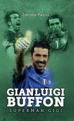 Zdeněk Pavlis: Gianluigi Buffon: superman Gigi