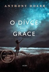 Anthony Doerr: O dívce Grace