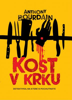 Anthony Bourdain: Kost v krku