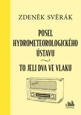 Zdeněk Svěrák: Posel hydrometeorologického ústavu