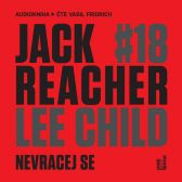 Lee Child: Jack Reacher: Nevracej se