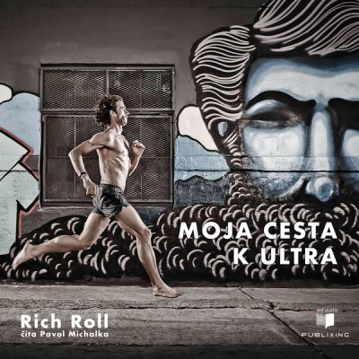 Rich Roll: Moja cesta k ultra